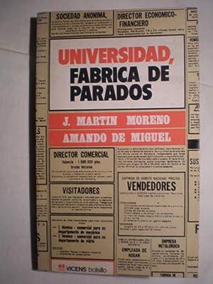 Universidad, fábrica de parados. Informe sociológico sobre las necesidades de ...