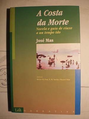 A Costa da Morte. Novela e guía de viaxe a un tempo ido: José Mas