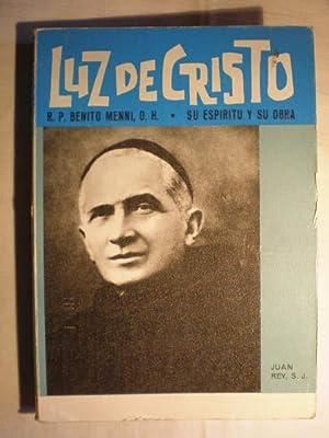 Luz de Cristo. R.P. Benito Menni, OH.: Juan Rey, SJ