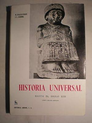 Historia Universal. Hasta el siglo XIII. Tomo I: Manuel Ballesteros - Juan Luis Alborg