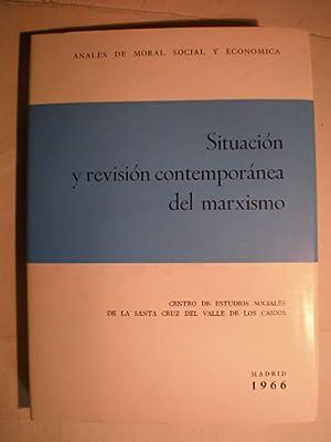 Situación y revisión contemporánea del marxismo. Anales de moral social y econ...