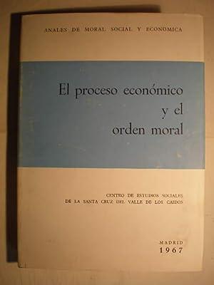 El proceso económico y el orden moral.: Luis Sánchez Agesta