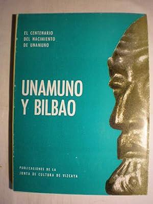 Unamuno y Bilbao. El centenario del nacimiento: Joaquín de Zuazagoitia