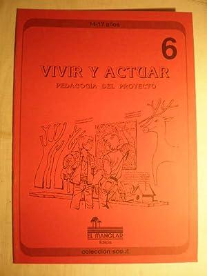 Vivir y actuar. Pedagogía del proyecto. Colección Scout 6: Pedro Corpas - Francisco ...