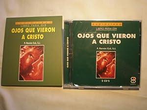Ojos que vieron a Cristo. Audiolibro. Libro para oir. CD+libro: P. Ramón Cué, SJ