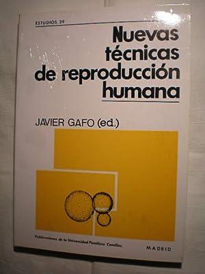 Nuevas técnicas de reproducción humana. Biomedicina, Etica: Javier Gafo, Jose