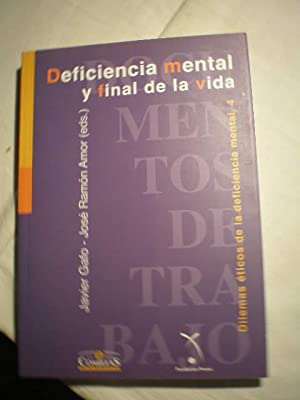 Deficiencia mental y final de la vida.: Javier Gafo, José