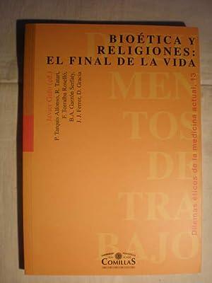 Bioética y religiones: el final de la vida. Dilemas éticos de la medicina actual, 13:...