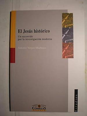 El Jesús histórico. Un recorrido por la: Antonio Vargas Machuca