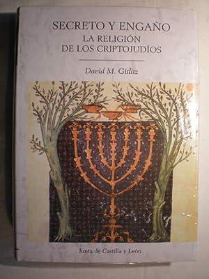 Secreto y engaño. La religión de los criptojudíos: David M. Gitlitz