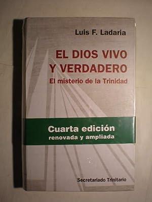 El Dios vivo y verdadero. El misterio de la Trinidad: Luis F. Ladaria
