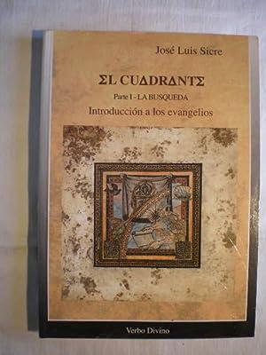 El Cuadrante. Tomo I. Introducción a los Evangelios. La búsqueda: Jose Luis Sicre