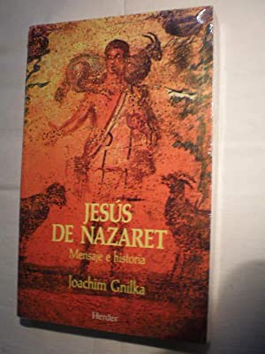 Jesús de Nazaret. Mensaje e historia: Joachim Gnilka