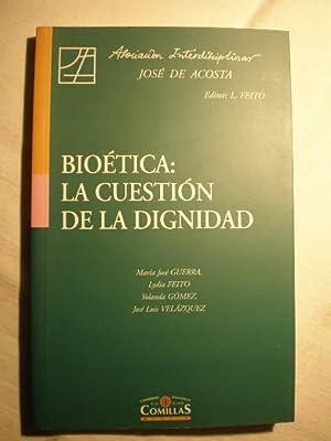 Bioética: la cuestión de la dignidad: María José Guerra,