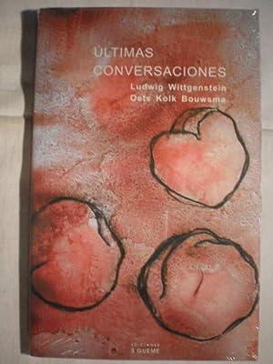 Ultimas conversaciones. Ludwig Wittgenstein, Oets Kolk Bouwsma: Ludwig Wittgenstein ,