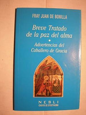 Breve tratado de la paz del alma. Advertencias del Caballero de Gracia: Fray Juan de Bonilla (...