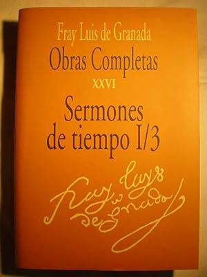 Obras completas de Fray Luis de Granada. Tomo XXVI. Sermones de tiempo I/3: Fray Luis de ...