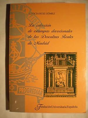 La colección de estampas devocionales de las Descalzas Reales de Madrid.: Leticia Ruiz Gómez