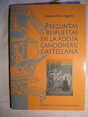 Preguntas y respuestas en la poesía cancioneril castellana.: Antonio Chas Aguión
