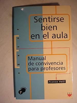 Sentirse bien en el aula. Manual de convivencia para profesores.: Franco Voli