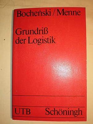 Grundriss der Logistik: I. M. Bochenski - Albert Menne