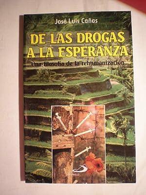 De las drogas a la esperanza. Una filosofía de la rehumanización: José Luis Cañas