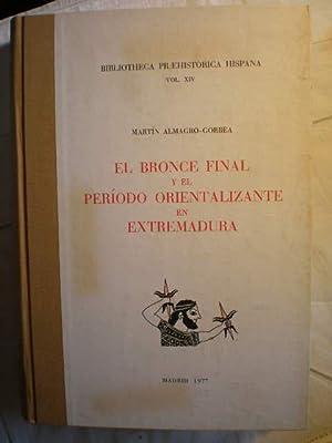 El Bronce final y el periodo orientalizante en Extremadura: Martín Almagro Gorbea