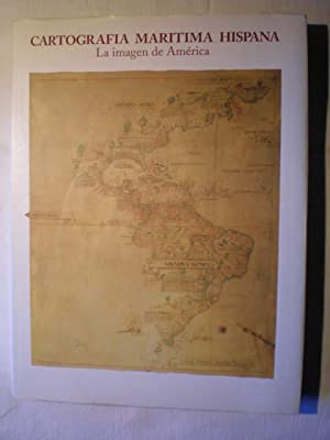 Cartografía marítima hispana. La imagen de América.: María Luisa Martín Meras