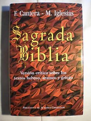 Sagrada Biblia. Versión crítica sobre los textos: Francisco Cantera Burgos