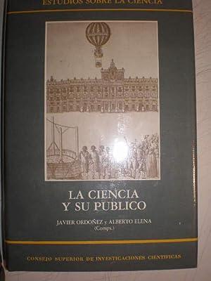 La ciencia y su público. Perspectivas históricas.: Javier Ordoñez, Alberto Elena (...