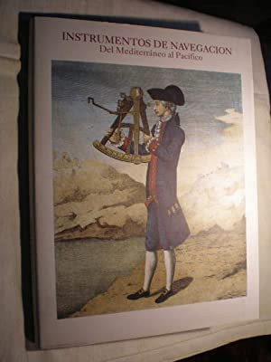 Instrumentos de Navegación, del Mediterráneo al Pacífico.: Manuel A. Sellés