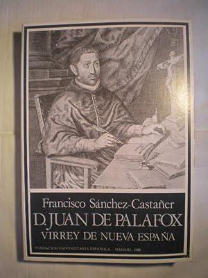 Don Juan de Palafox, Virrey de Nueva España: Francisco Sánchez Castañer