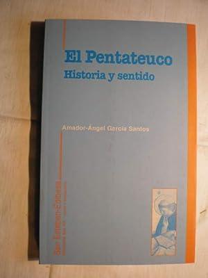 El Pentateuco: historia y sentido.: Amador Angel García Santos