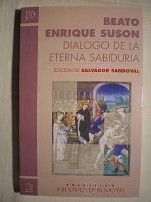 Diálogo de la eterna sabiduría.: Beato Enrique Susón