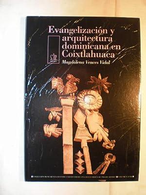 Evangelización y arquitectura dominicana en Coixtlahuaca.: Magdalena Vences Vidal