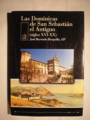 Las Dominicas de San Sebastián el Antiguo. Cuatrocientos años de Historia en Donostia...