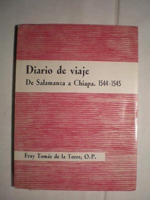Diario de viaje. De Salamanca a Ciudad Real de Chiapa (1544-1545): Fray Tomás De La Torre, OP