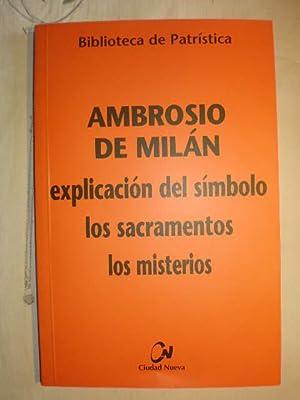 Explicación del Símbolo - Los Sacramentos - Los Misterios: Ambrosio de Milán