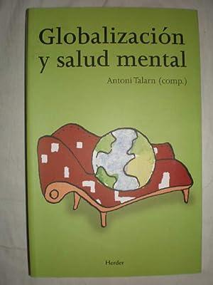 Globalización y salud mental: Antoni Talarn ( Comp.)