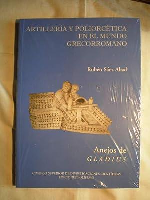 Artillería y poliorcética en el mundo grecorromano: Rubén Sáez Abad