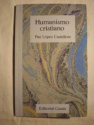 Humanismo cristiano: Pau López Castellote