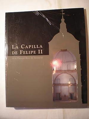 La Capilla de Felipe II en el Palacio Real de Aranjuez. The Chapel of Philip II in the Royal Palace...