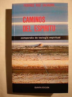 Caminos del Espíritu. Compendio de Teología Espiritual: Federico Ruiz Salvador
