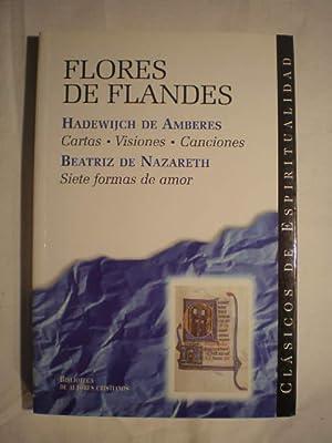 Flores De Flandes: Cartas, Visiones, Canciones. Siete Formas De Amor: Hadewijch De Amberes / ...