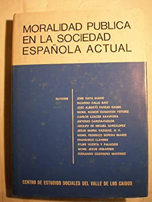 Moralidad pública en la sociedad española actual.: José Raya Mario
