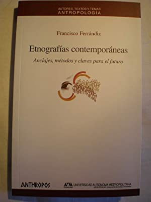 Etnografías contemporáneas. Anclajes, métodos y claves para: Francisco Ferrándiz