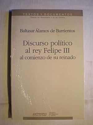 Discurso político al rey Felipe III al: Baltasar Alamos De