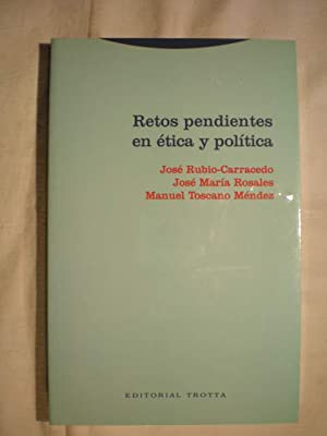 Retos pendientes en ética y política: José Rubio-Carracedo, José