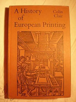 A History of European Printing: Colin Clair