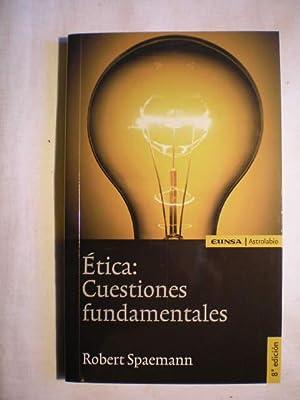 Etica: cuestiones fundamentales: Robert Spaemann